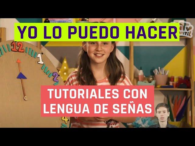 Yo lo puedo hacer | Ver la hora | Videos en lengua de señas chilena para niños
