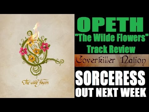 Opeth - THE WILDE FLOWERS Track Review