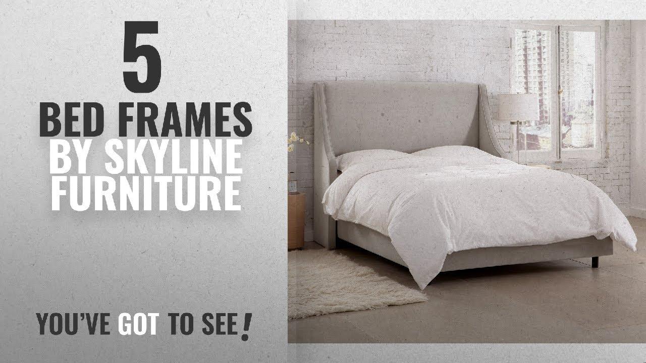 Top 10 Skyline Furniture Bed Frames 2018 Upholstered California King In
