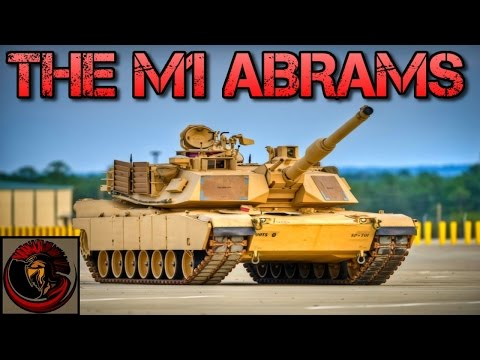 The M1 Abrams Main Battle Tank - Overview/Opinions