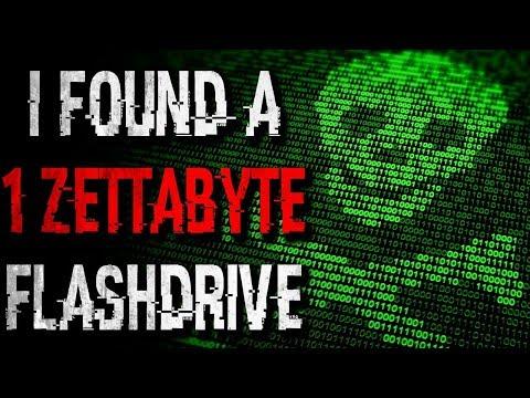 'I Found a 1 Zettabyte Flashdrive' Creepypasta