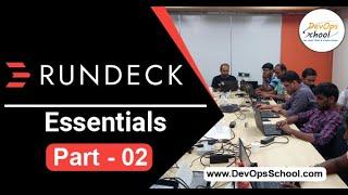 Rundeck Essentials ( Part - 2 ) - December 2019 by DevOpsSchool