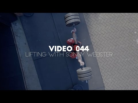 Video 044 - Lifting with Sonny Webster