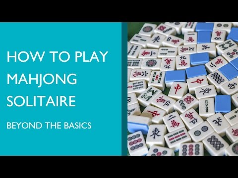 How to Play Mahjong Solitaire: The Basics and Beyond