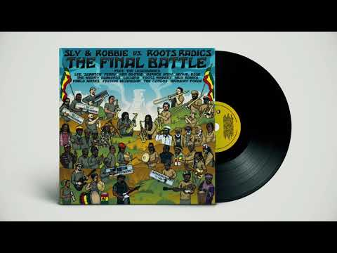 Sly & Robbie vs. Roots Radics ¨The Final Battle¨ - Full Album (Official)