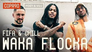 FIFA and Chill with Waka Flocka Flame | Poet and Vuj Present!