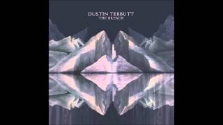 Dustin Tebbutt - The Wolves (Reprise)