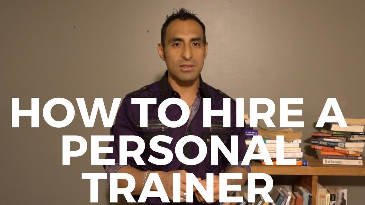 How To Hire A Personal Trainer: The Best Advice