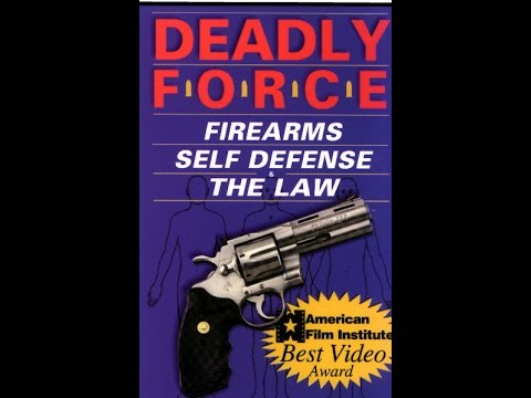 Deadly Force: Firearms, Self-Defense & The Law