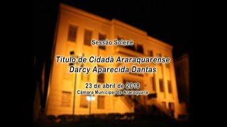 Sessão Solene - Título de Cidadã Araraquarense - Darcy Aparecida Dantas
