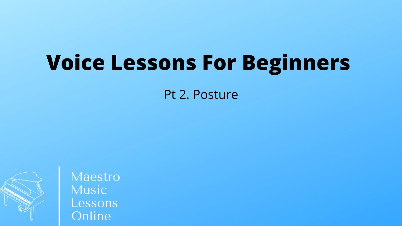 Voice Lessons For Beginners - Posture