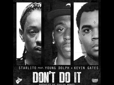 Starlito ft Young Dolph, Kevin Gates - Don't Do It