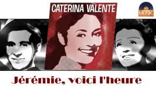 Caterina Valente - Jérémie, voici l'heure (HD) Officiel Seniors Musik