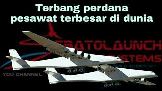 Pesawat terbesar di dunia Stratolaunch  laksanakan terbang perdana