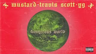 Mustard - Dangerous World ft. Travis Scott and YG (Audio)