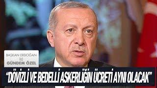 Yeni askerlik sisteminin detayları - Başkan Erdoğan ile Gündem Özel