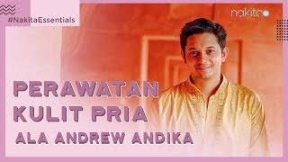 Perawatan Kulit Pria Ala Andrew Andika