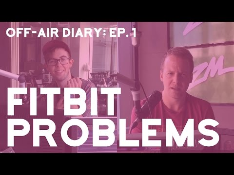 fitbit-problems-|-off-air-chat-ep.-1