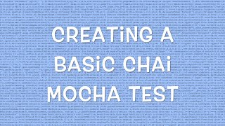 Creating a Basic Chai Mocha Test