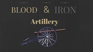 Blood and Iron | Artillery Tutorial