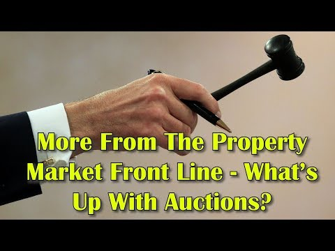 More From The Property Market Front Line - What's Up With Auctions?