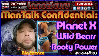 Planet X, Wild Bears & The Diminishing Power Of Hoodrat Booty! - The LanceScurv Show