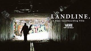 Landline: A Vans Snowboarding Video - Official Trailer