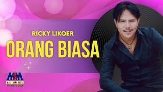 Download Ricky Likoer - Orang Biasa [Official Music Video]