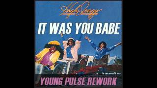 High Inergy - It Was You Babe (A Young Pulse Rework)