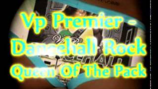 Vp Premier - Queen Of The Pack Remix - Patra - Dancehall Rock