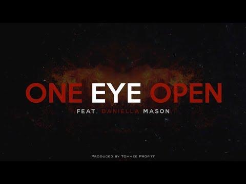 One Eye Open feat Daniella Mason  Produced  Tommee Profitt