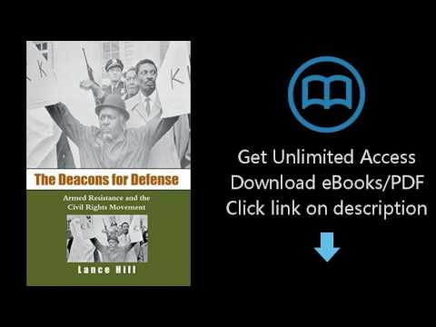 Download The Deacons for Defense: Armed Resistance and the Civil Rights Movement [P.D.F]