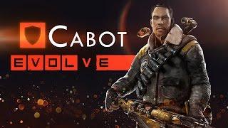 Evolve Stage 2 ● Кэбот - Гайд, тактика игры.