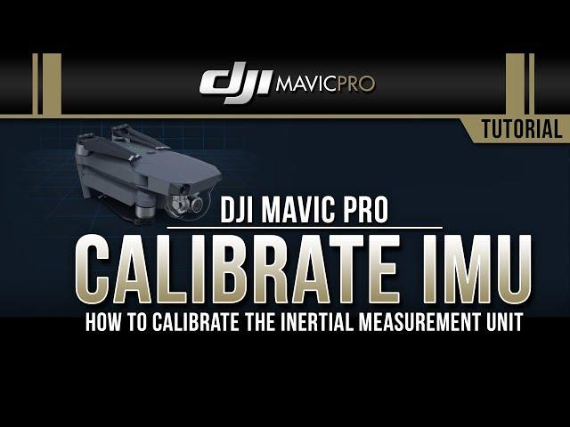 DJI Mavic Pro / How to Calibrate the IMU (Tutorial)