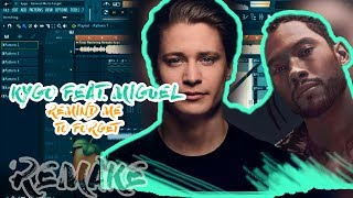 Kygo ft Miguel - Remind Me to Forget (FULL REMAKE FL STUDIO) +FLP+ACAPELLA+MIDI 2018