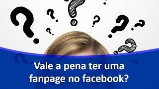 Vale a pena ter uma fanpage no facebook? | Samuca Webdesign