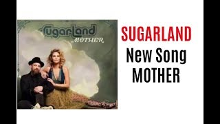 SUGARLAND - NEW SONG - MOTHER