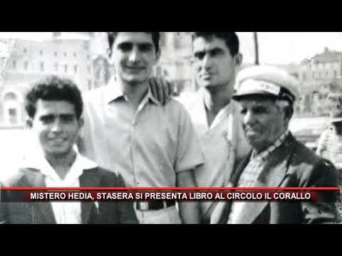 MISTERO HEDIA, STASERA SI PRESENTA LIBRO AL CIRCOLO IL CORALLO