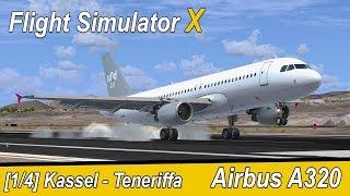 Microsoft Flight Simulator X Teil 954 Kassel - Teneriffa   Sund Air A320   deutsch   Liongamer1