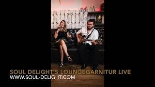 Get Lucky - Soul Delight`s Loungegarnitur live