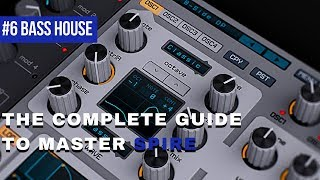 Bass House Sounds|Complete Guide To Master Spire #6
