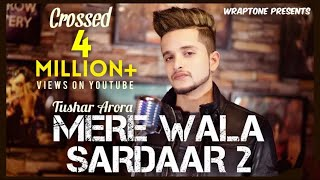 Mix -Mere wala sardaar 1 and 2 mix song  by |tushar arora| 2019