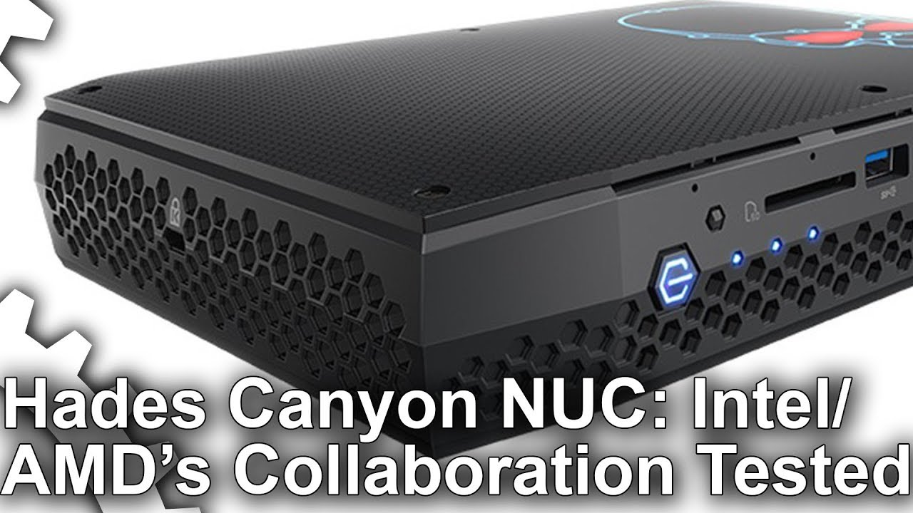 Intel/AMD Hades Canyon NUC: Core i7 8809G! Radeon RX Vega! Full Review +  Benchmarks [NUC8i7HVK]