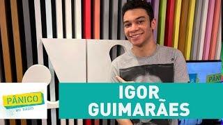 Igor Guimarães - Pânico - 05/09/17