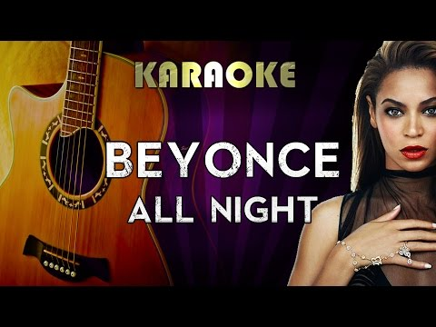 Beyonce - All Night | HIGHER Key Acoustic Guitar Karaoke Instrumental Lyrics Cover Sing Along