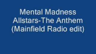 Mental Madness Allstars The Anthem Mainfield Radio Edit
