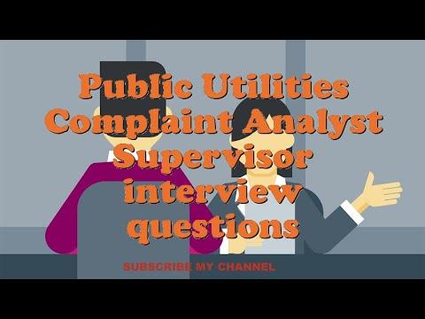 Public Utilities Complaint Analyst Supervisor interview questions