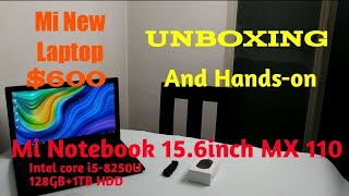Xiaomi New Laptop Mi Notebook 15.6 MX110 Unboxing for $600