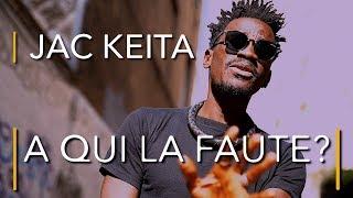 Jac Keita - A qui la faute ? - Clip Officiel