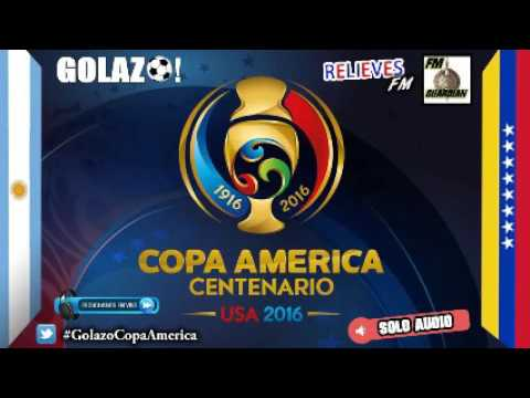 COPA AMERICA 2016 - Argentina vs Venezuela - Golazo! Radio FM Guardian y FM Relieves